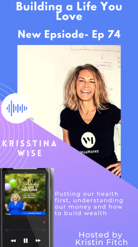 krisstina_wise_building_a_life_you_love_Podcast_promo1