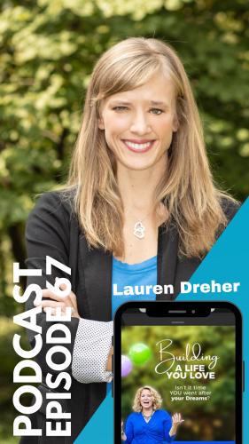 lauren_dreher_promo2_building-life-you-love-podcast